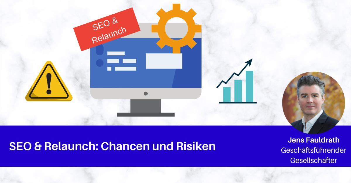 SEO und Relaunch: Chancen und Risiken